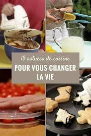 astuce de cuisine 15 astuces de cuisine qui vont vous changer la vie