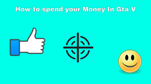 the best way to spend your money on gta 5