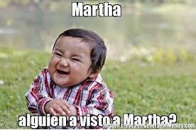 Martha Meme - martha alguien a visto a martha meme de niño travieso imagenes