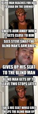 Good Guy Greg Meme - i saw scumbag steve and good guy greg meet on the subway this