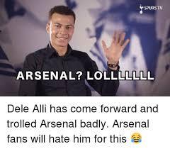 Arsenal Tottenham Meme - spurs tv arsenal lolllllll dele alli has come forward and trolled