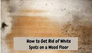 how to remove white heat spots from wood furniture how to remove white water stains on wood floors floor techie