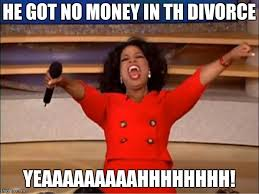 Memes About Divorce - oprah you get a meme imgflip