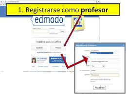 tutorial edmodo profesor edmodo edmodo com montserrat 1 registrarse como profesor ppt