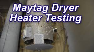 maytag dryer not heating how to test the heater and thermostats