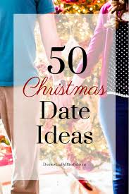 thanksgiving holiday dates 50 christmas date ideas