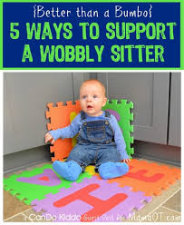 si e bumbo better than a bumbo 5 ways to support a wobbly sitter