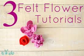 felt flowers three simple felt flower tutorials tikkido