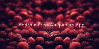 free wallpapers for android android building free wallpapers app part 1