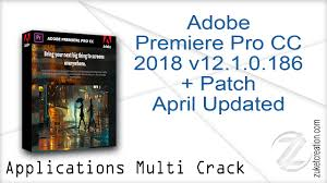 adobe premiere pro zip adobe premiere pro cc 2018 v12 1 0 186 patch april updated zukét