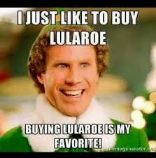 Buy All The Stuff Meme - list of synonyms and antonyms of the word meme lularoe