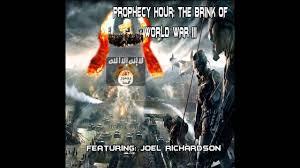 prophecy hour brink world war iii featuring joel