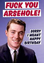Rude Happy Birthday Meme - fuck you arsehole rude birthday card dma 288 2 00 rude cards