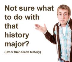 jobs for a history major the way of improvement leads home more thoughts on finding work