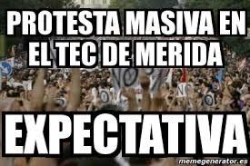 Memes Tec - meme personalizado protesta masiva en el tec de merida