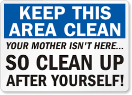 keep kitchen clean this should be posted in every work place common area humor me