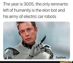 Future Meme - elonmusk future meme elonbotwillkillusall ifunny