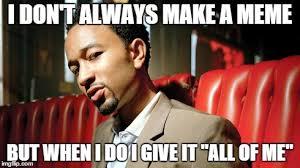 John Legend Meme - john legend is making memes lmao imgflip