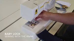 sewing with baby lock anna youtube