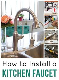 how to install a new kitchen faucet how to install a kitchen faucet happiness is
