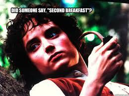 Second Breakfast Meme - did someone say second breakfast stoned hobbit quickmeme