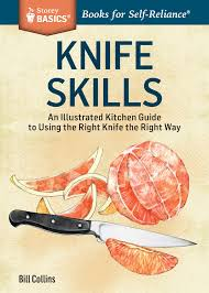 Kitchen Knives Guide by Knife Skills An Illustrated Kitchen Guide To Using The Right