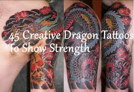 45 creative dragon tattoos to show strength