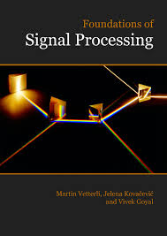 foundations of signal processing and fourier and wavelet signal