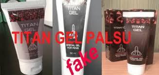 titan gel palsu ciri obat asli