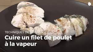 cuisiner vapeur cuire un filet de poulet à la vapeur apprendre à cuisiner la