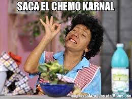 Chemo Meme - saca el chemo karnal meme de doñalucha2 memes generadormemes