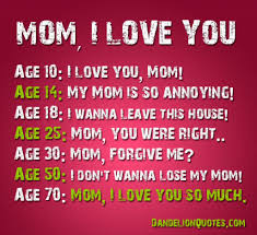 Age Love Quotes by I Love My Mom Daily Quotes Of The Life