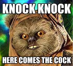 Prepare Your Anus Memes - prepare your anus ewok funny pinterest funny times meme and