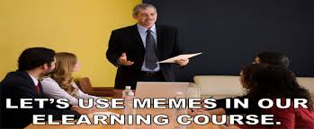 Meme E - viral fever memes in e learning for millennial learners