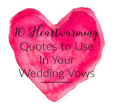 wedding ceremony quotes 10 totally heartwarming quotes to incorporate in your wedding vows