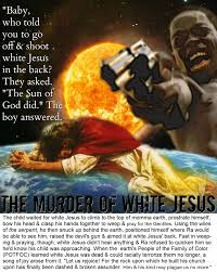 the story of the murder of white jesus the4thangelsbowl