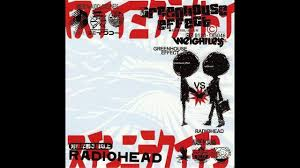 Casette Greenhouse by Greenhouse Effect Vs Radiohead Full Ep Youtube