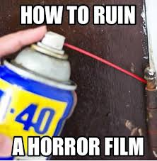 Horror Movie Memes - how to ruin a horror movie meme