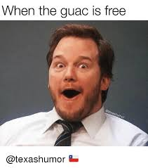 Make Your Own Meme Free - when the guac is free or funny meme on sizzle