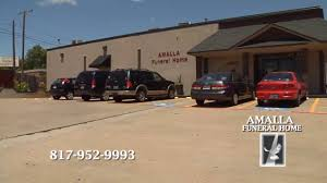 funeral homes in fort worth tx amalla funeral home