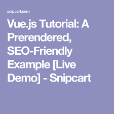 javascript tutorial demo vue js tutorial a prerendered seo friendly exle live demo