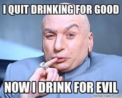 I Quit Meme - quit drinking for good