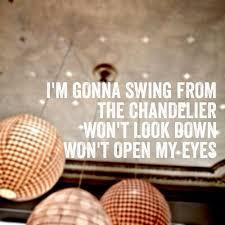 Lyrics Of Chandelier By Sia 114 Best Favorite Lyrics Images On Pinterest Music Lyrics Song