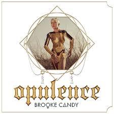 brooke candy u2013 opulence lyrics genius lyrics