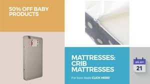 Naturepedic Mini Crib Mattress by Mattresses Crib Mattresses 50 Off Baby Products Youtube