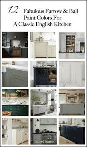 Classic Kitchen Colors 12 Farrow And Ball Kitchen Cabinet Colors For The Perfect English