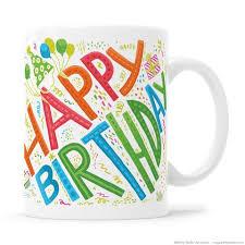 happy birthday design for mug happy birthday mugs kathy weller art ideas shop