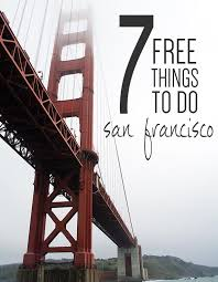 California how to travel for free images 7 free things to do in san francisco free things san francisco jpg