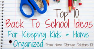 top 10 back to school ideas for keeping home organized