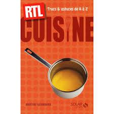 cuisine trucs et astuces cuisine trucs et astuces de a à z rtl e books cuisine cultura